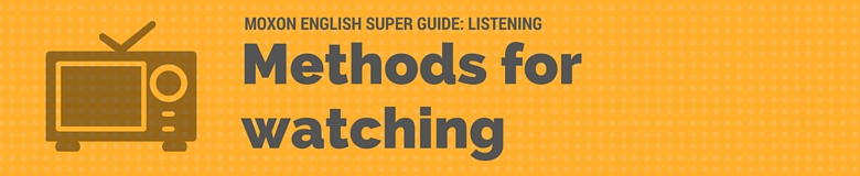 methods-for-watching